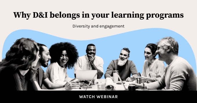 Why D&I needs to be a part of your learning programs Webinar